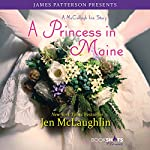 A Princess in Maine: A McCullagh Inn Story | Jen McLaughlin,James Patterson - foreword