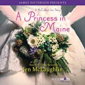 A Princess in Maine: A McCullagh Inn Story | Jen McLaughlin, James Patterson - foreword