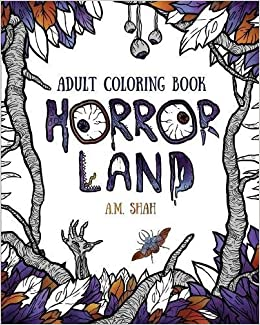 Adult Coloring Book Horror Land Amazoncouk AM Shah 9781943684625 Books