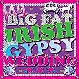 My Big Fat Irish Gypsy Wedding
