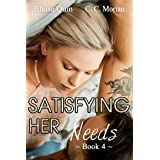 Satisfying Her Needs 4: A Hotwife Revealed Story (Satisfying Her Needs Series)