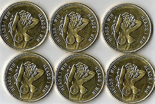 LOT OF 6..''HEADS I WIN'',,''TAILS YOU LOSE'' ADULTS ONLY ,,COINS ARE NEW.. ()