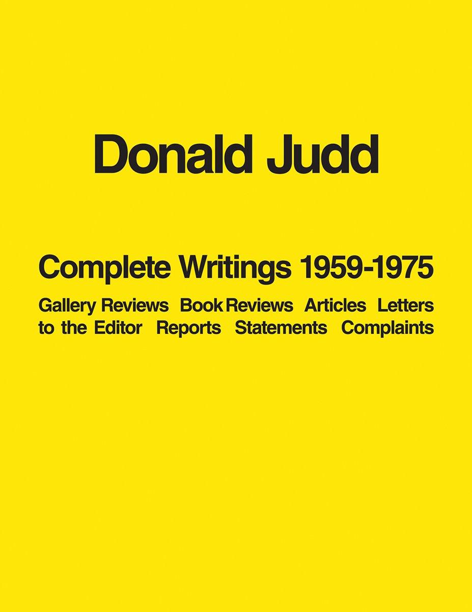 Donald Judd : Complete Writings 1959-1975 por Donald Judd