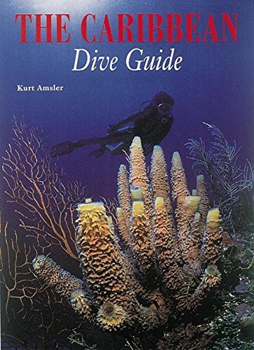 The Caribbean Dive Guide (Best Dive Sites In The World)