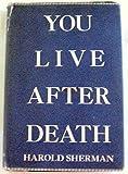 You Live after Death, Harold Sherman, 0910140162