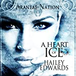 A Heart of Ice : Araneae Nation | Hailey Edwards