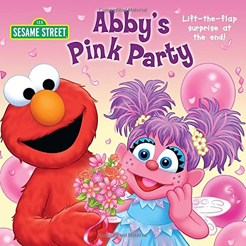 Abby's Pink Party (Sesame (Toddler Toms Clearance)