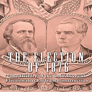 The Election of 1876 Audiobook