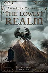 The Lowest Realm (The Miscreant Book 1) Kindle Edition