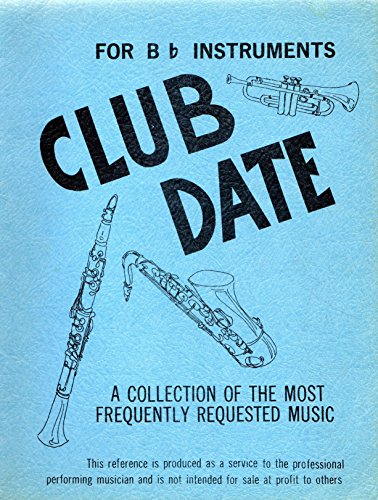 Club Date: A Collection of the Most Frequently Requested Music (for Bb (Most Requested Tunes)