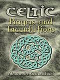 Celtic Prayers and Incantations (Celtic, Irish)