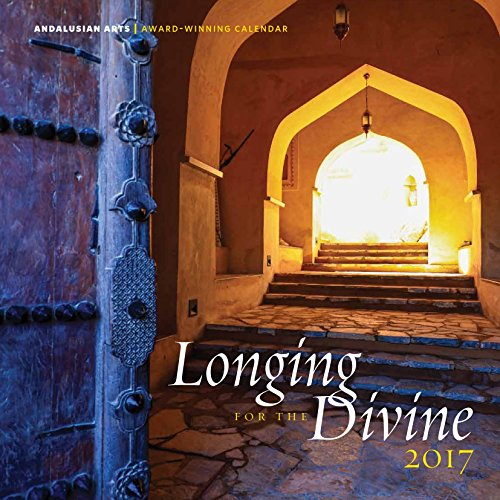 Longing for the Divine 2017 Wall Calendar --- Rumi, Hafiz, and more...