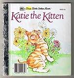 img - for Katie the Kitten (A First Little Golden Book) book / textbook / text book