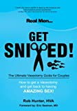 Real Men Get Snipped! The Ultimate Vasectomy Guide For Couples
