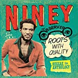 Reggae Anthology: Niney The Observer - Roots With Quality