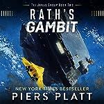 Rath's Gambit: The Janus Group, Book 2 | Piers Platt