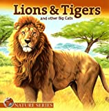 Lions and Tigers and Other Big Cats, , 140373433X