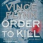 Order to Kill: Mitch Rapp Series Hörbuch von Vince Flynn, Kyle Mills Gesprochen von: George Guidall