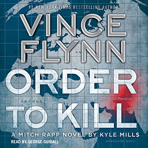 Order to Kill: Mitch Rapp Series Audiobook [Free Download by Trial] thumbnail