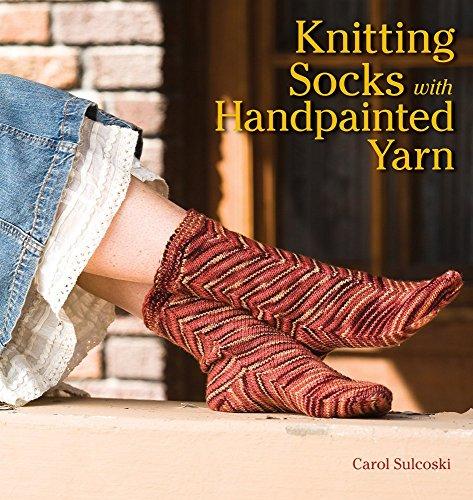 Sulcoski, Carol - Knitting Socks with Handpainted Yarn