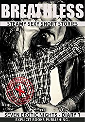 Breathless: Steamy Sexy Short Stories (Seven Erotic Nights - Diary Book 1)