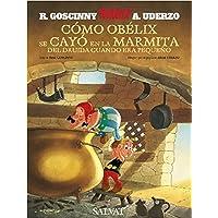 Cómo Obélix se cayó en la marmita del druida cuando era pequeño (Castellano - A Partir De 10 Años - Astérix - La…