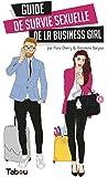 Guide de survie sexuelle de la business girl