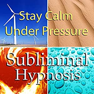 Stay Calm Under Pressure with Subliminal Affirmations Speech
