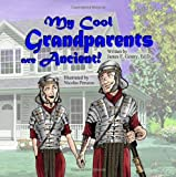 My Cool Grandparents are Ancient!, James E. Gentry, 1936352338