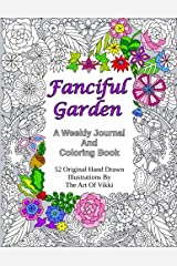 Fanciful Garden: A Weekly Journal And Coloring Book Paperback