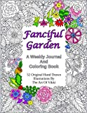 Fanciful Garden: A Weekly Journal And Coloring Book