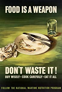 Food is A Weapon Dont Waste It WPA War Propaganda Laminated Dry Erase Sign Poster 12x18