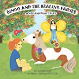 Bingo and the Healing Fairies, Becky Nichols, 1475159943