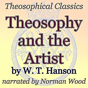Theosophy and the Artist: Theosophical Classics Audiobook