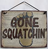 "Vintage Style Sign with Foot Saying, ""GONE SQUATCHIN'"" Decorative Fun Universal Household Signs from Egbert's Treasures"