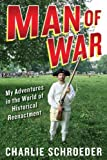 Man of War: My Adventures in the World of Historical Reenactment