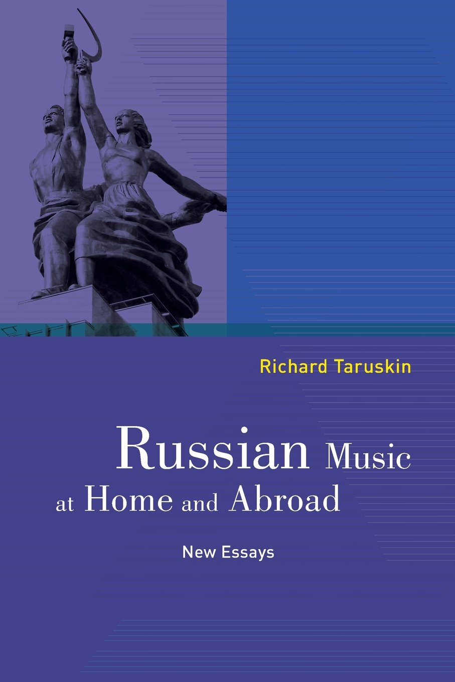russian music at home and abroad new essays richard taruskin russian music at home and abroad new essays richard taruskin 9780520288096 com books