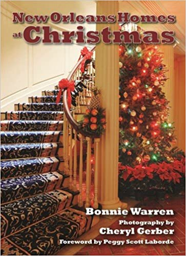 Christmas In New Orleans.New Orleans Homes At Christmas Bonnie Warren Peggy Laborde