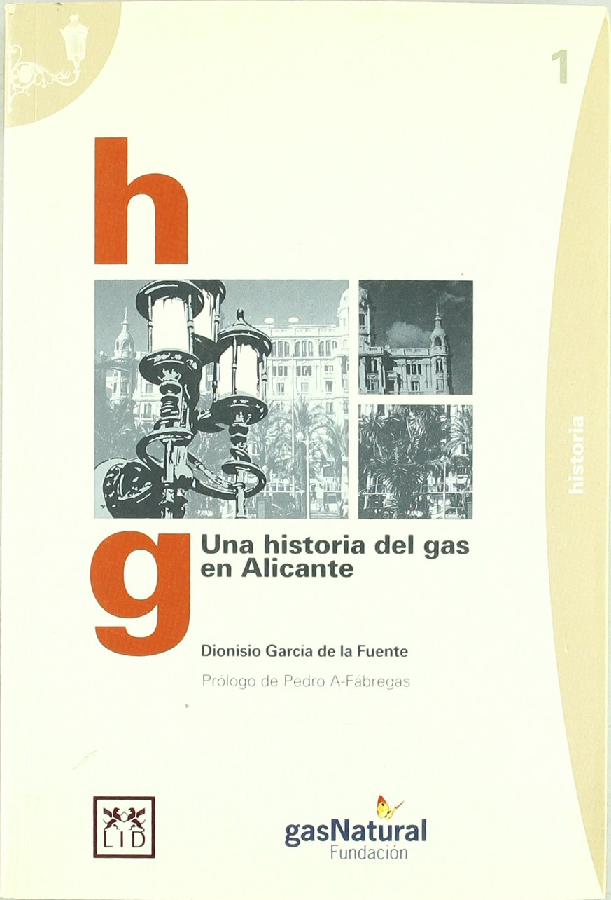 Una historia del gas en Alicante. (Spanish) Paperback – January 1, 2006