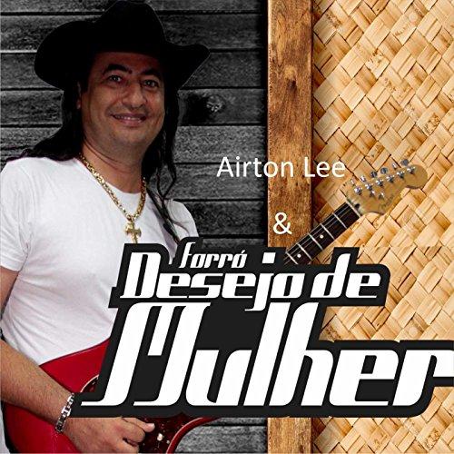 Airton Lee & Forró Desejo de