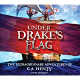 Under Drake's Flag: The Extraordinary Adventures of G.A. Henty