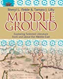 Middle Ground: Exploring Selected Literature from and About the Middle East
