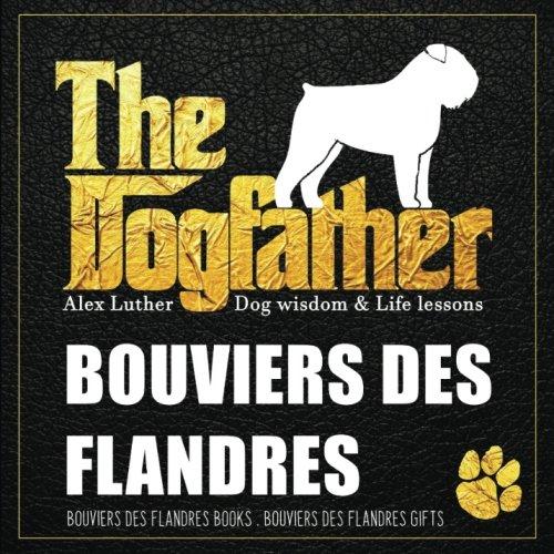 Dogfather: Bouvier des Flandres Wisdom & Life Lessons: Bouvier des Flandres gifts