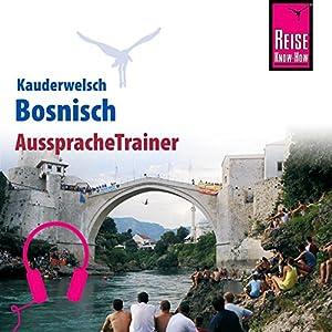 Bosnisch (Reise Know-How Kauderwelsch AusspracheTrainer) Hörbuch