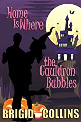 Home Is Where the Cauldron Bubbles Kindle Edition