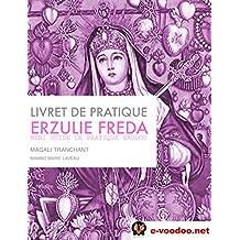 Livret de Pratique Vaudou Erzulie Freda: Mini Guide de Pratique Vaudou (Mambo Marie Laveau t. 2) (French Edition)