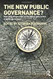 The New Public Governance?: Emerging Perspectives on the Theory and Practice of Public Governance