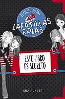Este Libro Es Secreto (El Club De Las Zapatillas