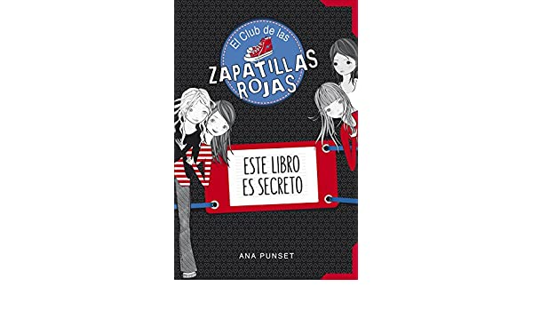 El Club de las Zapatillas Rojas. Este libro es secreto: Ana Punset: 9788490434826: Amazon.com: Books