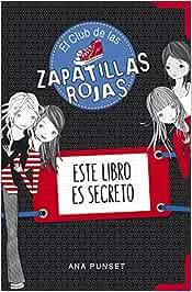 Este libro es secreto El Club de las Zapatillas Rojas
